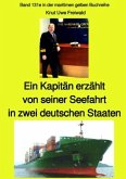 Ein Kapitän erzählt von seiner Seefahrt in zwei deutschen Staaten - Band 131e in der maritimen gelben Buchreihe bei Jürg