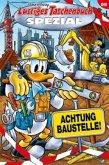 Achtung Baustelle! / Lustiges Taschenbuch Spezial Bd.99