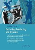 Battle-Rap, Beatboxing und Breaking - Hip-Hop in schulischen und außerschulischen musikpädagogischen Kontexten