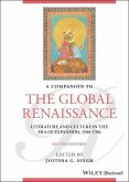 A Companion to the Global Renaissance: Literature and Culture in the Era of Expansion, 1500-1700