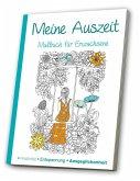 Malbuch für Erwachsene - Meine Auszeit