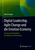 Digital Leadership, Agile Change und die Emotion Economy (eBook, PDF)