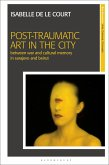 Post-Traumatic Art in the City (eBook, PDF)