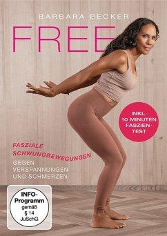Barbara Becker - BE FREE Fasziale Schwungbewegungen gegen Verspannungen und Schmerzen - Becker,Barbara