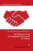 Der Rahmenvertrag als strategisches Instrument im Einkauf.