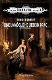 Eine unmögliche Liebe in Prag: Das Haus Leupolth, Anno 1757 (eBook, ePUB)