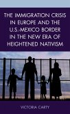 The Immigration Crisis in Europe and the U.S.-Mexico Border in the New Era of Heightened Nativism (eBook, ePUB)