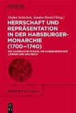 Herrschaft und Repräsentation in der Habsburgermonarchie (1700-1740) (eBook, PDF)