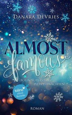 Almost Famous - (K)ein Superstar zu Weihnachten (eBook, ePUB) - DeVries, Danara