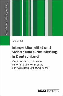 Intersektionalität und Mehrfachdiskriminierung in Deutschland - Groth, Jana