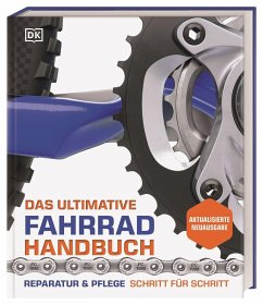 Das ultimative Fahrrad-Handbuch - Beaumont, Claire;Spurrier, Ben