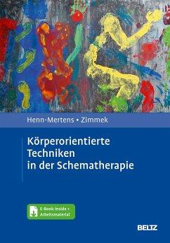 Körperorientierte Techniken in der Schematherapie - Henn-Mertens, Gisela;Zimmek, Gerd