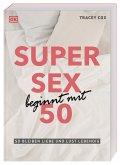 Super Sex beginnt mit 50