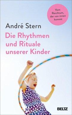 Die Rhythmen und Rituale unserer Kinder - Stern, André
