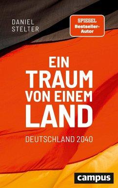 Ein Traum von einem Land: Deutschland 2040 - Stelter, Daniel