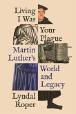 Living I Was Your Plague (eBook, ePUB)