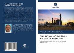 SIMULATIONSSTUDIE EINES PRODUKTIONSSYSTEMS - Eltayeb, Khalid Abd-Allah Ahmed
