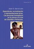 Espectáculo, normalización y representaciones otras. Las personas transgénero en la prensa y el cine de Colombia y Venezuela.