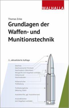 Grundlagen der Waffen- und Munitionstechnik - Enke, Thomas
