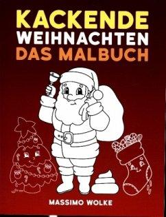 Kackende Weihnachten - Das Malbuch