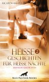 Heiße Geschichten für heiße Nächte 2   Erotische Geschichten (eBook, ePUB)