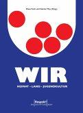 WIR. Heimat - Land - Jugendkultur (eBook, ePUB)