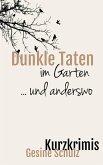 Dunkle Taten im Garten ... und anderswo (eBook, ePUB)