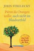 Wenn du Orangen willst, such nicht im Blaubeerfeld (eBook, ePUB)