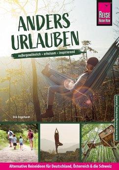 Anders urlauben: Alternative Reiseideen für Deutschland, Österreich und die Schweiz (eBook, PDF) - Engelhardt, Dirk