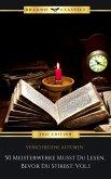 50 Meisterwerke Musst Du Lesen, Bevor Du Stirbst: Vol. 1 (eBook, ePUB)