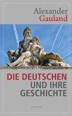 Die Deutschen und ihre Geschichte (eBook, ePUB)