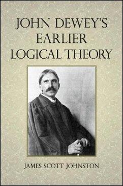 John Dewey's Earlier Logical Theory (eBook, ePUB) - Johnston, James Scott