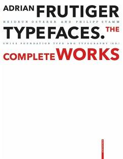 Adrian Frutiger - Typefaces - Osterer, Heidrun;Stamm, Philipp