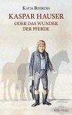 Kaspar Hauser oder das Wunder der Pferde