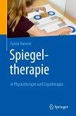 Spiegeltherapie in Physiotherapie und Ergotherapie