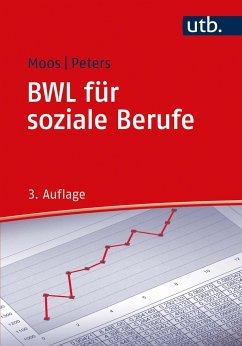BWL für soziale Berufe - Moos, Gabriele;Peters, André