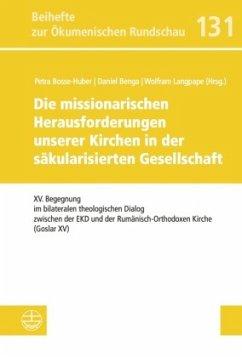Die missionarischen Herausforderungen unserer Kirchen in der säkularisierten Gesellschaft
