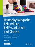 Neurophysiologische Behandlung bei Erwachsenen und Kindern