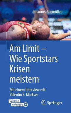 Am Limit - Wie Sportstars Krisen meistern - Seemüller, Johannes