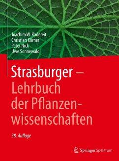 Strasburger - Lehrbuch der Pflanzenwissenschaften - Kadereit, Joachim W.;Körner, Christian;Nick, Peter