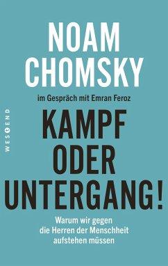 Kampf oder Untergang! - Chomsky, Noam;Feroz, Emran