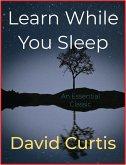 Learn While You Sleep (eBook, ePUB)