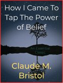 How I Came To Tap The Power of Belief (eBook, ePUB)