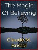 The Magic Of Believing (eBook, ePUB)