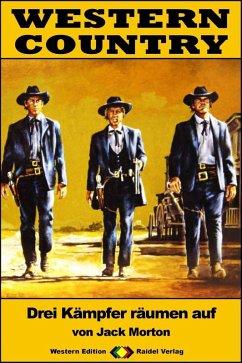WESTERN COUNTRY 377: Drei Kämpfer räumen auf (eBook, ePUB) - Morton, Jack