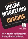 DAS PERFEKTE ONLINE MARKETING KONZEPT FÜR COACHES - WEBSITE, SOCIAL MEDIA, CONTENT MARKETING, FUNNEL (eBook, ePUB)