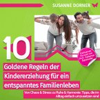 10 goldene Regeln der Kindererziehung für ein entspanntes Familienleben (MP3-Download)