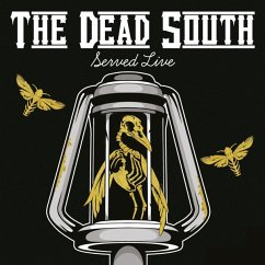 Served Live - Dead South,The