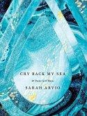 Cry Back My Sea (eBook, ePUB)