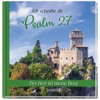 Ich schenke dir Psalm 27